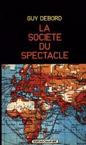 La Société du Spectacle, Guy Debord